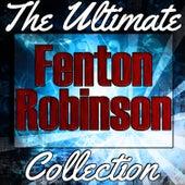 Fenton Robinson: The Ultimate Collection by Fenton Robinson