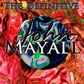 Play & Download The Definitive John Mayall by John Mayall | Napster
