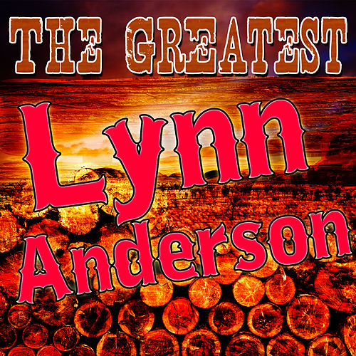 Play & Download The Greatest Lynn Anderson by Lynn Anderson | Napster