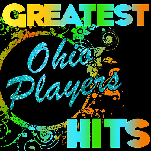 Greatest Hits: Ohio Players by Ohio Players