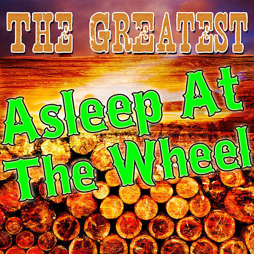 Play & Download The Greatest Asleep At the Wheel by Asleep at the Wheel | Napster