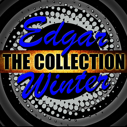 Play & Download Edgar Winter: The Collection by Edgar Winter | Napster