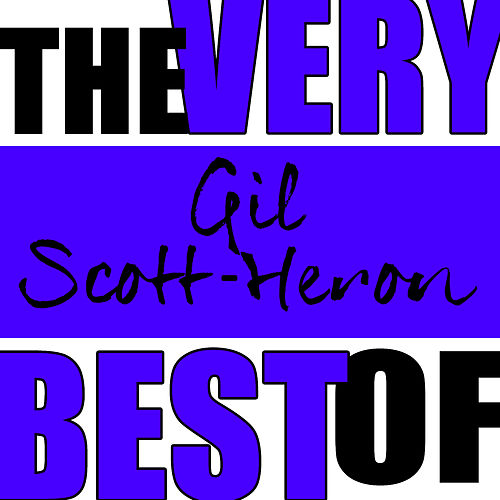Play & Download The Very Best of Gil Scott-Heron (Live) by Gil Scott-Heron | Napster
