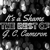 Play & Download It's a Shame - The Best of G. C. Cameron by G.C. Cameron | Napster