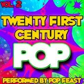 Play & Download Twenty First Century Pop Vol . 2 by Pop Feast | Napster