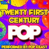 Twenty First Century Pop Vol . 1 by Pop Feast