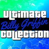 Ultimate Collection: Billy Griffin by Billy Griffin