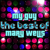 My Guy - The Best of Mary Wells by Mary Wells