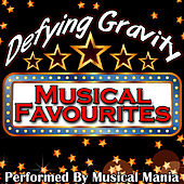 Defying Gravity: Musical Favourites by Musical Mania