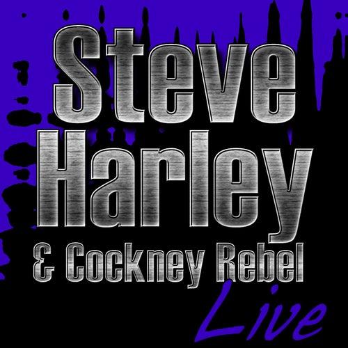 Play & Download Steve Harley & Cockney Rebel Live by Steve Harley | Napster