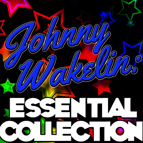 Play & Download Johnny Wakelin: Essential Collection by Johnny Wakelin | Napster