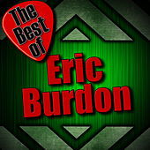 Play & Download The Best Of Eric Burdon by Eric Burdon | Napster