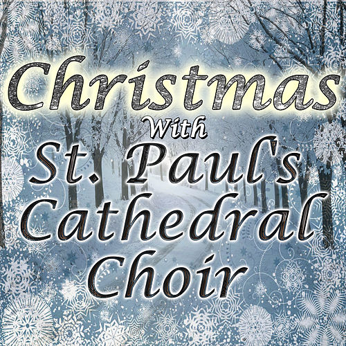 Christmas With St. Paul's Cathedral Choir by St. Paul's Cathedral Choir