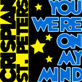 You Were On My Mind - Single by Crispian St. Peters