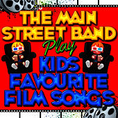 Play & Download The Main Street Band Play Kids Favourite Film Songs by The Main Street Band | Napster