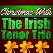 Christmas With the Irish Tenor Trio by The Irish Tenor Trio