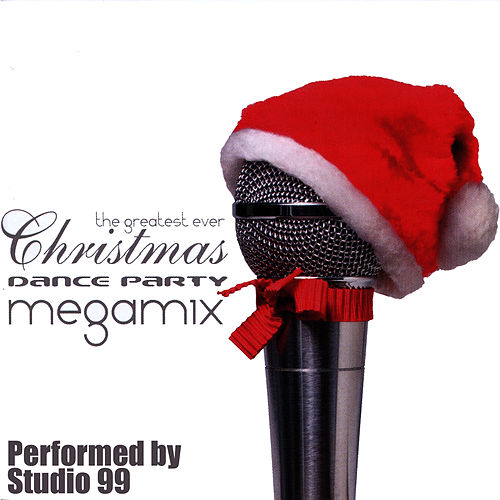 Play & Download The Greatest Ever Christmas Dance Party Megamix by Studio 99 | Napster