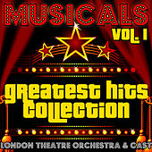 Musicals: Greatest Hits Collection Vol. 1 by London Theatre Orchestra