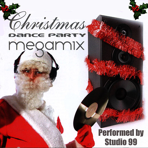 Play & Download Christmas Dance Party Megamix by Studio 99 | Napster