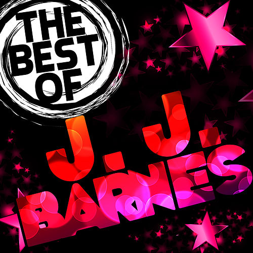 Play & Download The Best of J. J. Barnes by J.J. Barnes | Napster