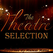 The Theatre Selection by Musical Mania