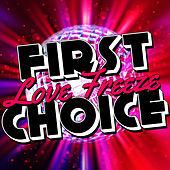 Play & Download Love Freeze by First Choice | Napster