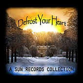 Defrost Your Heart - A Sun Records Collection by Various Artists
