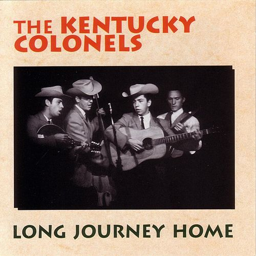 Long Journey Home by The Kentucky Colonels
