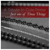 Play & Download A Tribute to Cole Porter: Just One of Those Things by Various Artists | Napster
