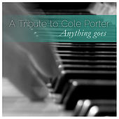 Play & Download A Tribute to Cole Porter: Anything Goes by Various Artists | Napster