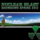 Play & Download Nuclear Blast Showdown Spring 2013 by Various Artists | Napster