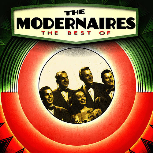Play & Download The Best Of by The Modernaires | Napster