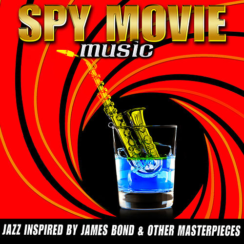 Play & Download Spy Movie Music - Jazz Inspired By James Bond & Other Masterpieces by Various Artists | Napster
