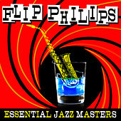 Play & Download Essential Jazz Masters by Flip Phillips | Napster
