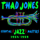 Essential Jazz Masters 1954-1959 by Thad Jones