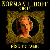 Play & Download Rise to Fame by Norman Luboff Choir | Napster