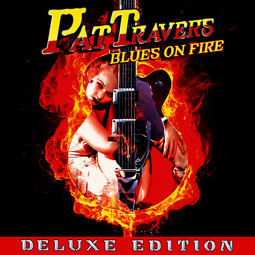 Play & Download Blues On Fire - Deluxe Edition by Pat Travers | Napster