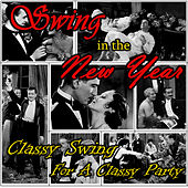 Swing in the New Year - Classic Swing for a Classy Party by Various Artists
