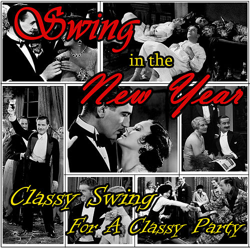 Play & Download Swing in the New Year - Classic Swing for a Classy Party by Various Artists | Napster