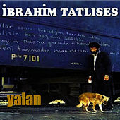 Play & Download Yalan by İbrahim Tatlıses | Napster