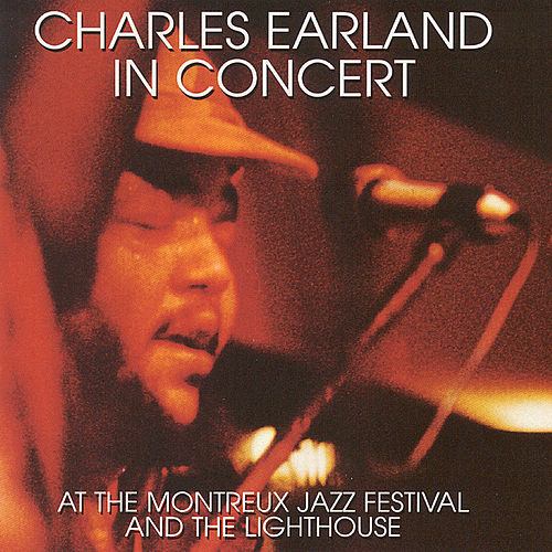 Play & Download Charles Earland In Concert by Charles Earland | Napster