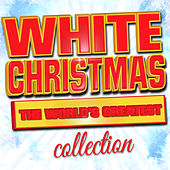 White Christmas - The World's Greatest Collection von Various Artists