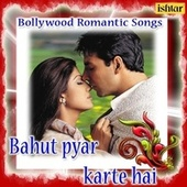 Bahut Pyar Karte Hai Bollywood Romantic Songs by Various Artists