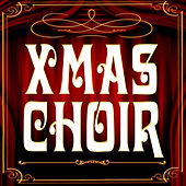 Play & Download Xmas Choir by Various Artists | Napster