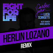 Play & Download Fight For Life (Herlin Remix) [feat. Lucía Scansetti, Alex Shaker & Daniel Martín] by Carlos Jean | Napster