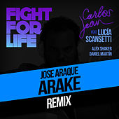 Play & Download Fight For Life (Arake & Rabbit Sound Remix) [feat. Lucía Scansetti, Alex Shaker & Daniel Martín] by Carlos Jean | Napster
