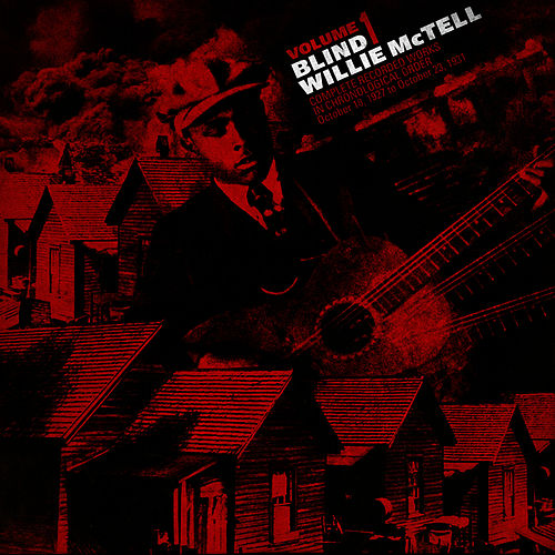 Play & Download Blind Willie McTell, Vol. 1 by Blind Willie McTell | Napster