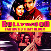 Play & Download Bollywood - Fantastic Filmy Album (Original Motion Picture Soundtrack) by Various Artists | Napster