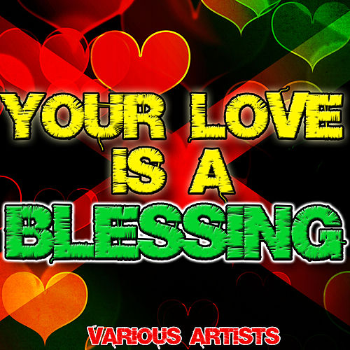 Play & Download Your Love Is a Blessing by Various Artists | Napster