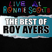Play & Download Live At Ronnie Scott's: The Best of Roy Ayers by Roy Ayers | Napster